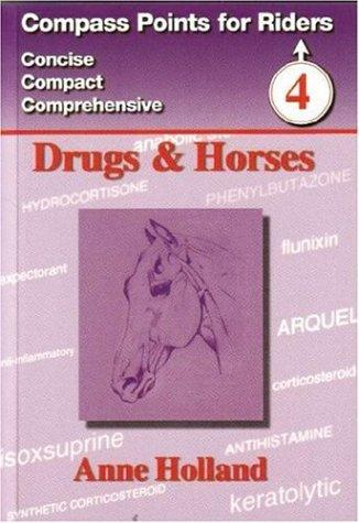 Compass Points for riders 4 drugs & Horses [paper back]