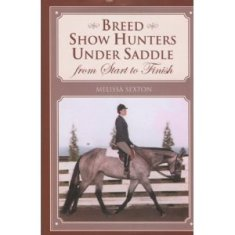 Breed Show Hunters Under Saddle From Start to Finish