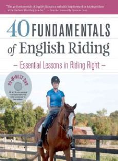 40 Fundamentals Of English Riding - Essential Lessons in Riding Right