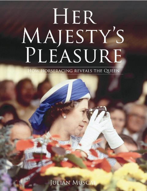 Her majesty's Pleasure how Horseracing reveals the Queen