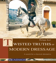 Twisted Truths of Modern Dressage - A Search for a Classical Alternative