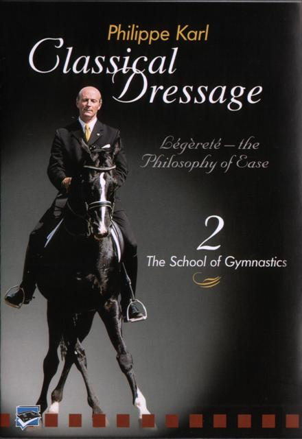 Classical Dressage with Philippe Karl: Part 2 The School of Gymnastic