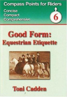 compas points for riders Good form: equestrian etiquette [paper back]