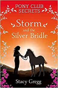 Pony club secrets   Storm And The Silver Bridle [signed]