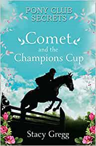 Pony club secrets  Comet And The Champions Cup [signed] paperback
